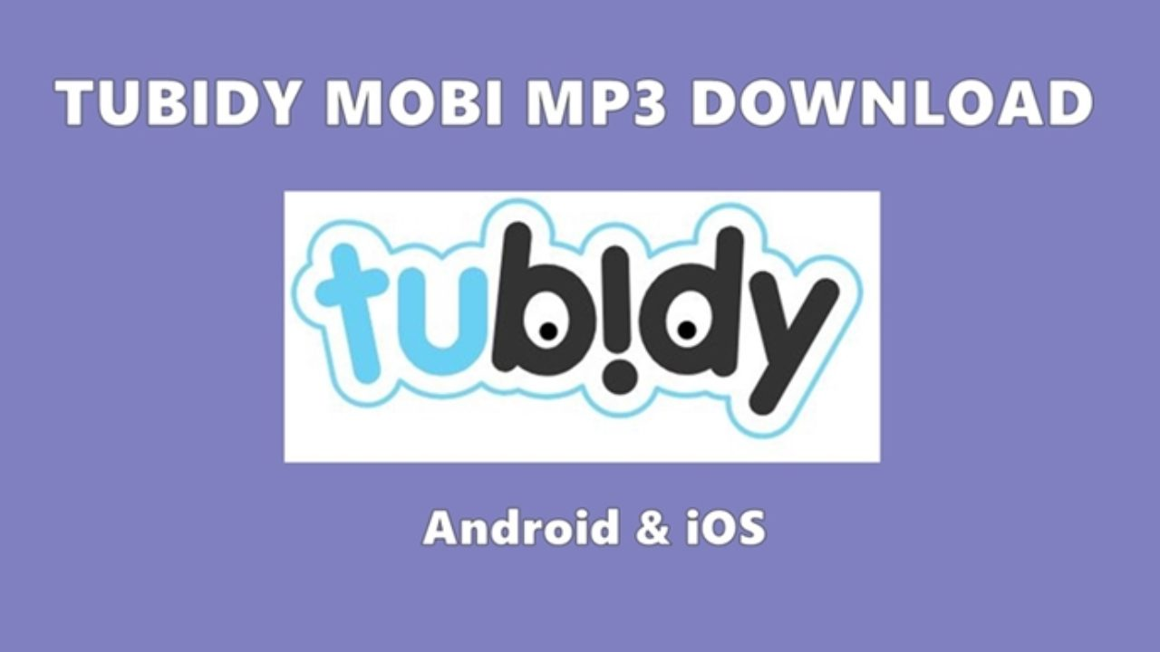 Tubidy Mobi Mp3 Download For Android And Ios Music Downloader Free